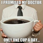 One cup a day?