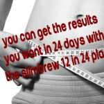 You can get the results you want with the slimbrew 12 in 24 plan!